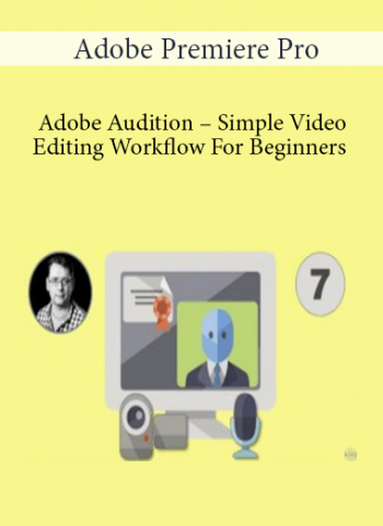 Adobe Premiere Pro And Adobe Audition - Simple Video Editing Workflow For Beginners