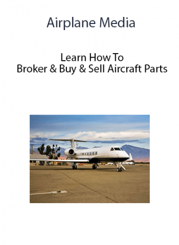 Airplane Media - Learn How To Broker & Buy & Sell Aircraft Parts