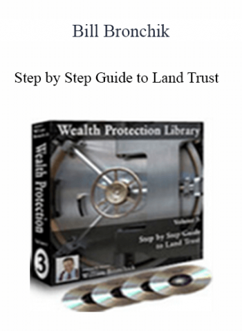 Bill Bronchik - Step by Step Guide to Land Trust