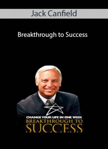 Jack Canfield - Breakthrough to Success