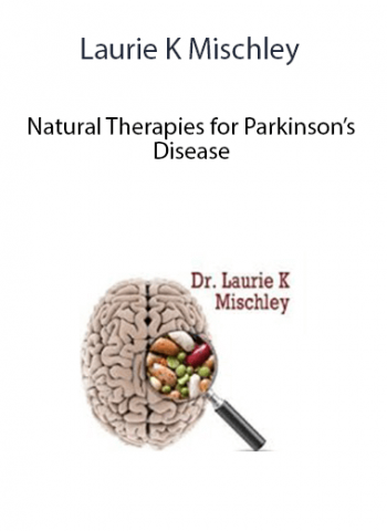 Laurie K Mischley - Natural Therapies for Parkinson's Disease
