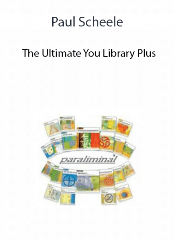 Paul Scheele - The Ultimate You Library Plus