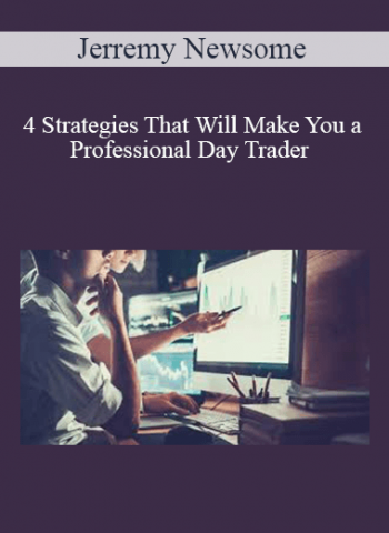 Jerremy Newsome - 4 Strategies That Will Make You a Professional Day Trader