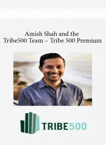 Amish Shah and the Tribe500 Team - Tribe 500 Premium