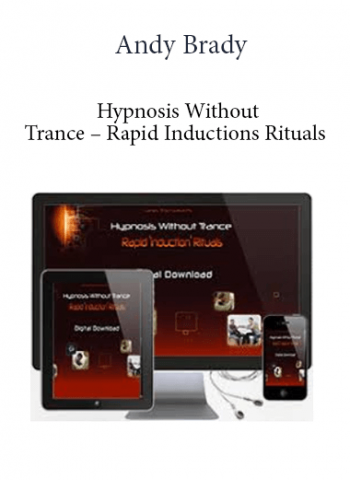 Andy Brady - Hypnosis Without Trance - Rapid Inductions Rituals