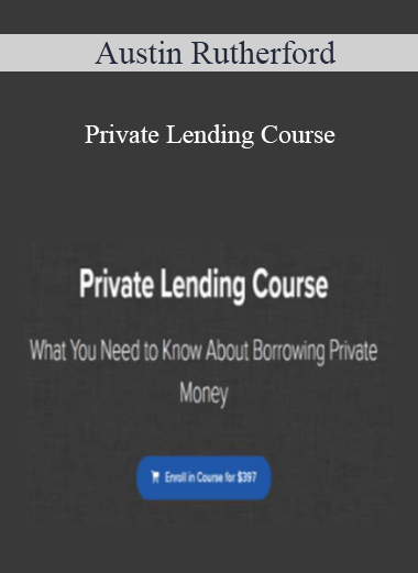 Austin Rutherford - Private Lending Course
