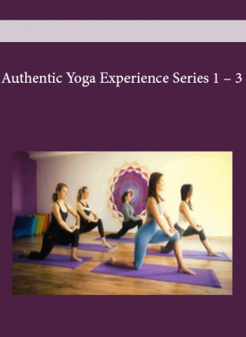 Authentic Yoga Experience Series 1 - 3