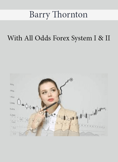 Barry Thornton - With All Odds Forex System I & II