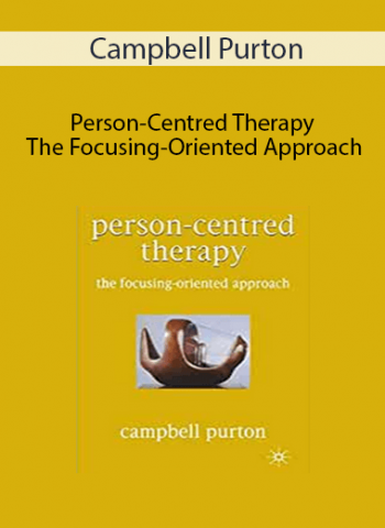 Campbell Purton - Person-Centred Therapy - The Focusing-Oriented Approach