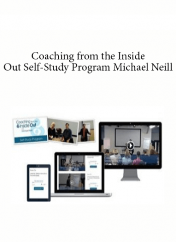 Michael Neill - Coaching From The Inside-Out Self-Study Program