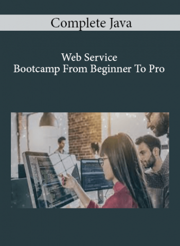 Complete Java Web Service Bootcamp - From Beginner To Pro