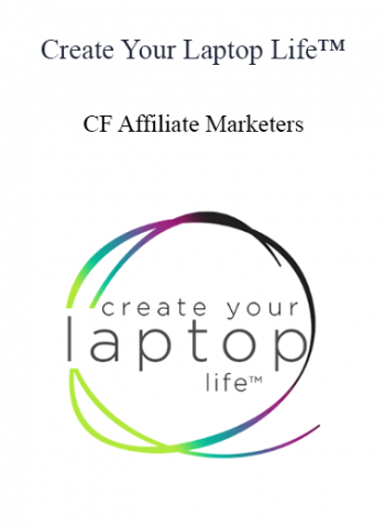 Create Your Laptop Life™ - CF Affiliate Marketers
