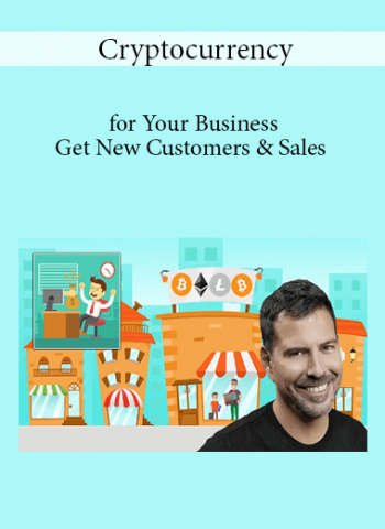 Cryptocurrency for Your Business - Get New Customers & Sales