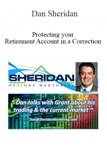 Dan Sheridan - Protecting your Retirement Account in a Correction
