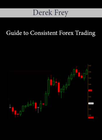 Derek Frey - Guide to Consistent Forex Trading