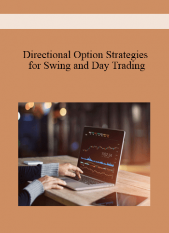Directional Option Strategies - Swing and Day Trading