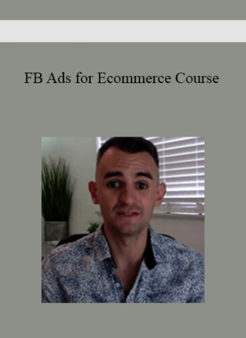 FB Ads for Ecommerce Course - FB Ads for Ecommerce Course