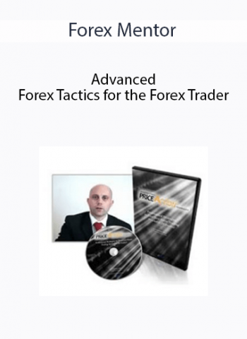 Forex Mentor - Advanced Forex Tactics for the Forex Trader