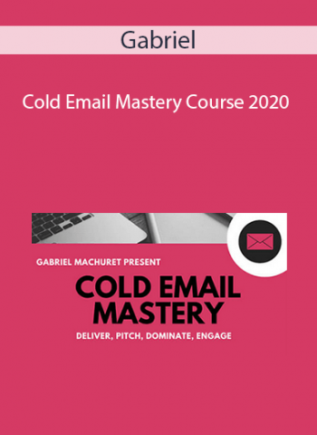 Gabriel - Cold Email Mastery Course 2020