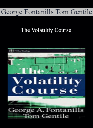 George Fontanills & Tom Gentile - The Volatility Course