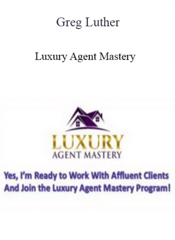 Greg Luther - Luxury Agent Mastery