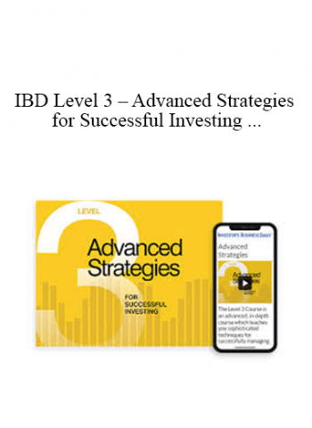 IBD Level 3 - Advanced Strategies for Successful Investing (Investors Business Daily Level 3)