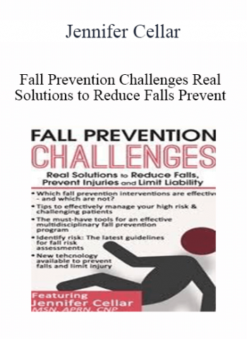 Jennifer Cellar - Fall Prevention Challenges - Real Solutions to Reduce Falls