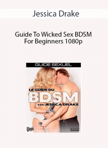 Jessica Drake - Guide To Wicked Sex BDSM For Beginners 1080p