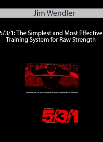 Jim Wendler - 5/3/1: The Simplest and Most Effective Training System for Raw Strength