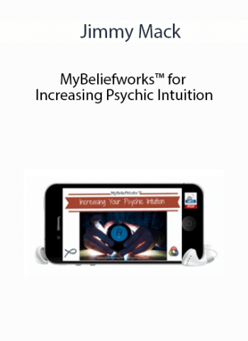 Jimmy Mack - MyBeliefworks™ for Increasing Psychic Intuition