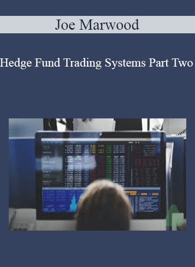 Joe Marwood - Hedge Fund Trading Systems Part Two
