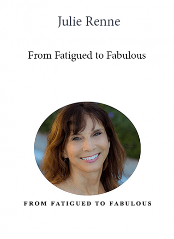 Julie Renne - From Fatigued to Fabulous