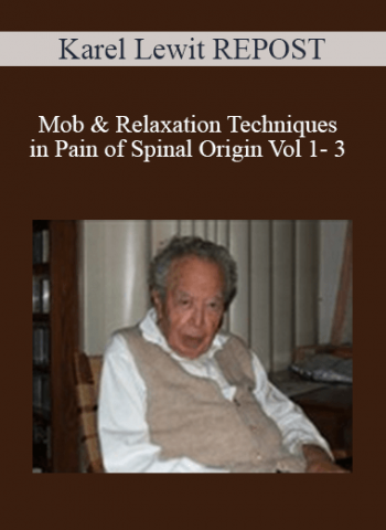 Karel Lewit REPOST - Mob & Relaxation Techniques in Pain of Spinal Origin Vol 1- 3