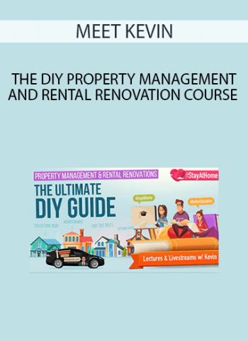 MEET KEVIN - THE DIY PROPERTY MANAGEMENT AND RENTAL RENOVATION COURSE