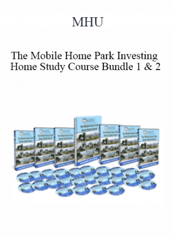 MHU - The Mobile Home Park Investing Home Study Course Bundle 1 & 2