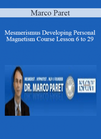Marco Paret - Mesmerismus Developing Personal Magnetism Course Lesson 6 to 29