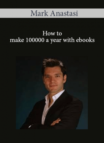 Mark Anastasi - How to make 100000 a year with ebooks