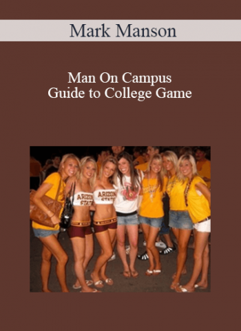 Mark Manson - Man On Campus : Guide to College Game