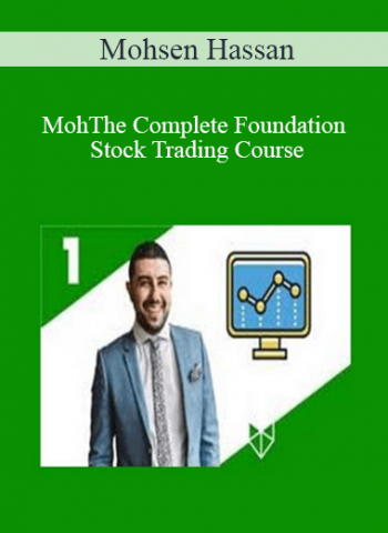 Mohsen Hassan - The Complete Foundation Stock Trading Course