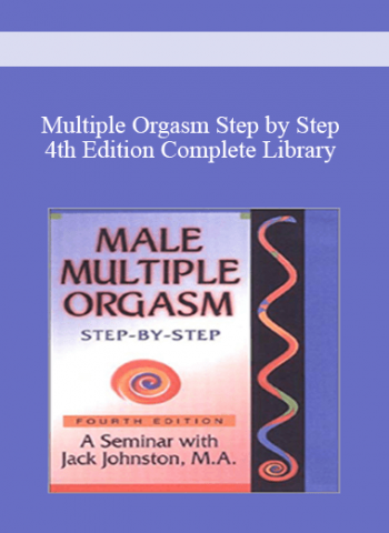 Multiple Orgasm Step - Step 4th Edition Complete Library