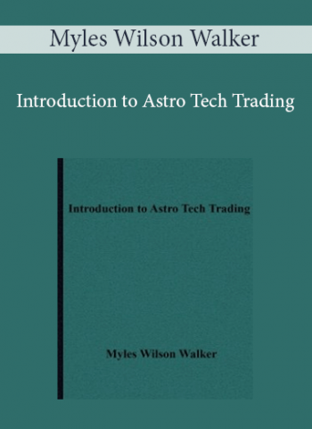 Myles Wilson Walker - Introduction to Astro Tech Trading