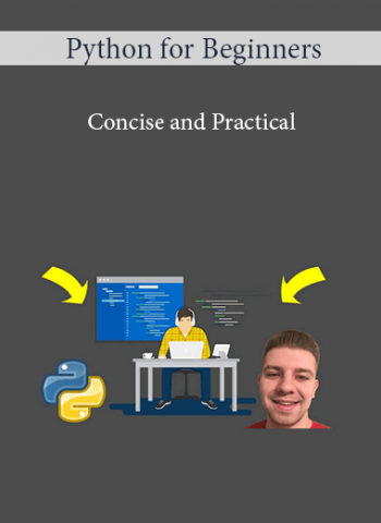 Python for Beginners - Concise and Practical