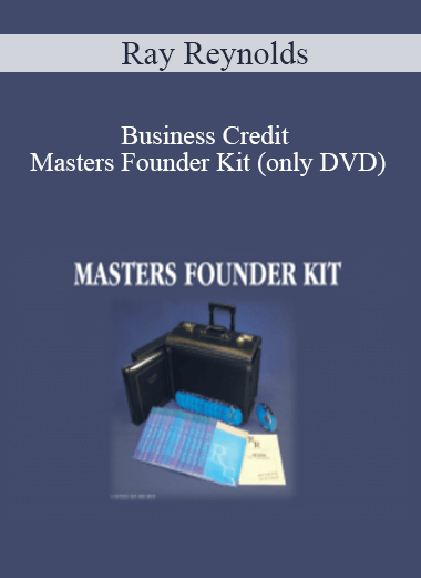 Ray Reynolds - Business Credit Masters Founder Kit (only DVD)