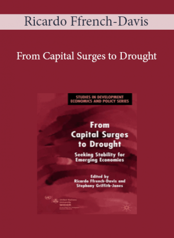 Ricardo Ffrench-Davis - From Capital Surges to Drought