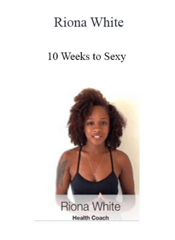 Riona White - 10 Weeks to Sexy