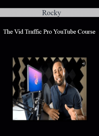 Rocky - The Vid Traffic Pro YouTube Course