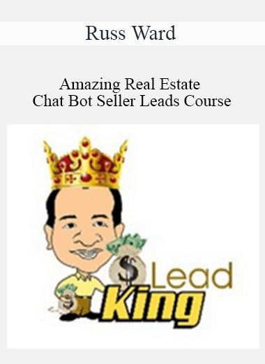 Russ Ward - Amazing Real Estate Chat Bot Seller Leads Course