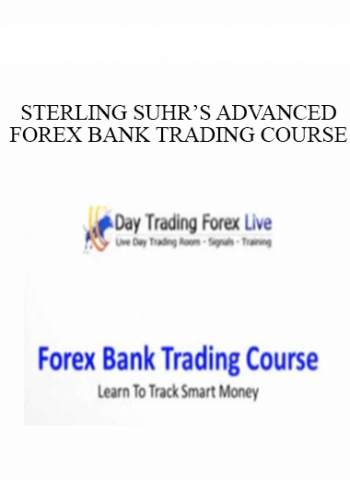 STERLING SUHR'S ADVANCED FOREX BANK TRADING COURSE - (DAYTRADING FOREX LIVE COURSE)