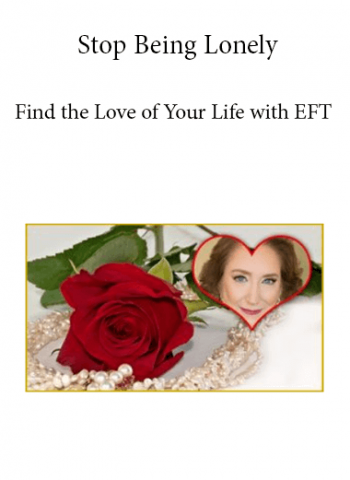 Stop Being Lonely - Find the Love of Your Life with EFT