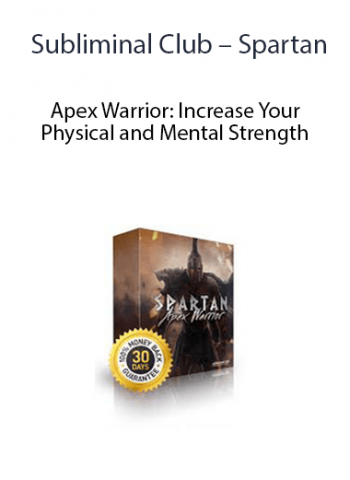 Subliminal Club - Spartan - Apex Warrior: Increase Your Physical and Mental Strength & Build Muscle Subliminal